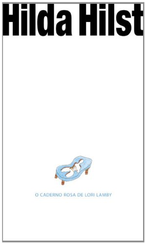 O Caderno Rosa de Lori Lamby, livro de Hilda Hilst