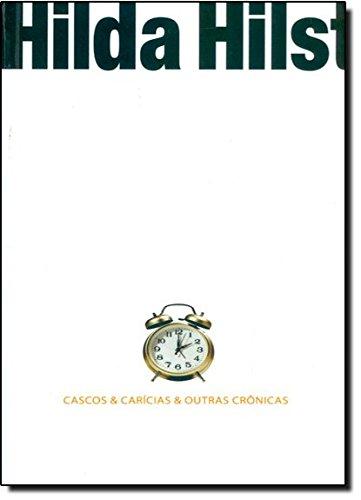Cascos & Carícias & Outras Crônicas, livro de Hilda Hilst