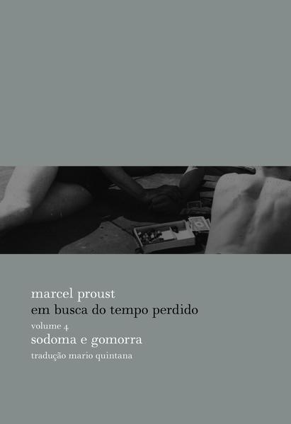Em Busca do Tempo Perdido. Sodoma e Gomorra - Volume 4, livro de Marcel Proust
