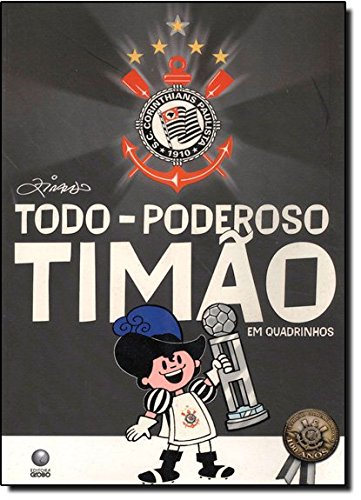 Todo-poderoso Timão em quadrinhos, livro de Ziraldo Alves Pinto
