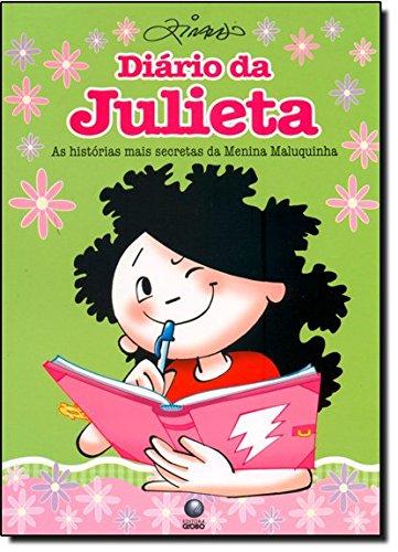 Diário da Julieta - As histórias mais secretas da menina maluquinha, livro de Ziraldo Alves Pinto