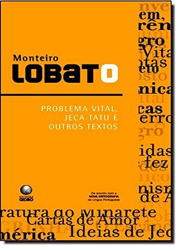 Problema Vital, Jeca Tatu e Outros Textos, livro de Monteiro Lobato