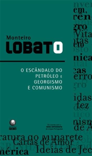 O Escândalo do Petróleo e Georgismo e Comunismo, livro de Monteiro Lobato