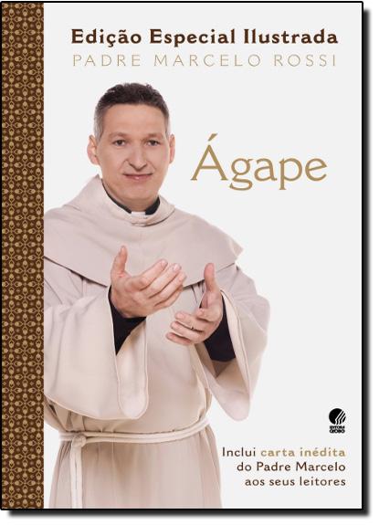 Ágape - Edição Especial Ilustrada, livro de Pe. Marcelo Rossi