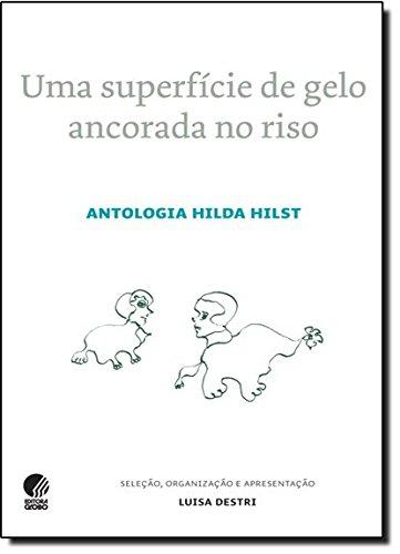 Uma Superfície de Gelo Ancorada no Riso, livro de Hilda Hilst