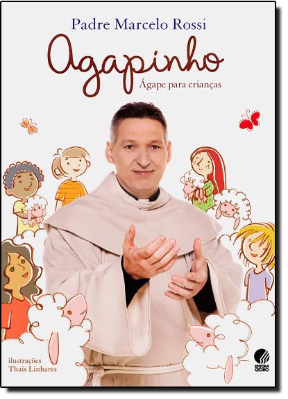 Agapinho: Ágape Para Crianças, livro de Pe. Marcelo Rossi