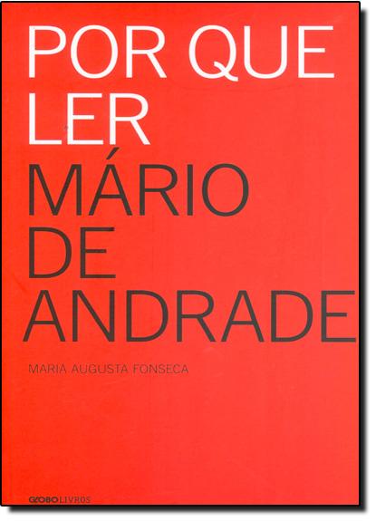Por Que Ler Mário de Andrade, livro de Maria Augusta Fonseca