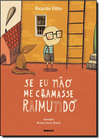 Se Eu Não Me Chamasse Raimundo, livro de Ricardo Filho