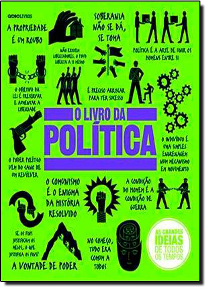 Livro da Política, O - Coleção As Grandes Ideias de Todos os Tempos, livro de Paul Kelly