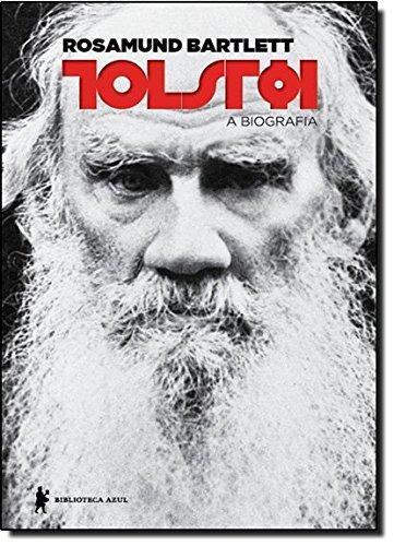 Tolstói. A Biografia, livro de Rosamund Bartlett