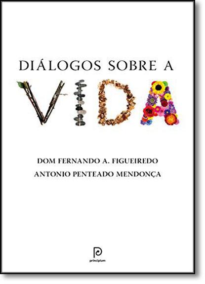 Diálogos Sobre a Vida, livro de Dom Fernando Antônio Figueiredo