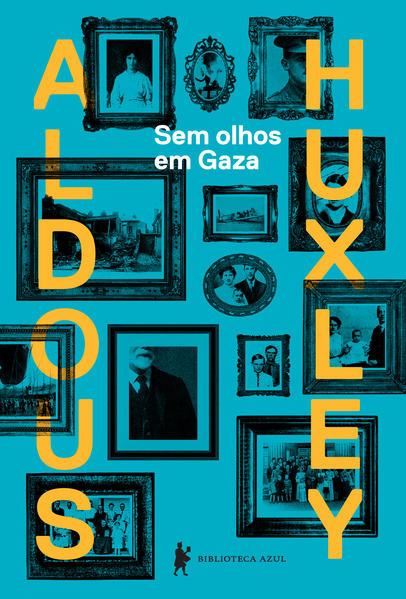 Sem Olhos em Gaza, livro de Aldous Leonard Huxley