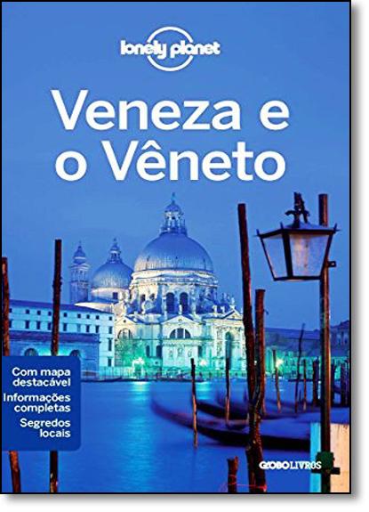 Veneza e o Vêneto - Coleção Lonely Planet, livro de Paula Hardy