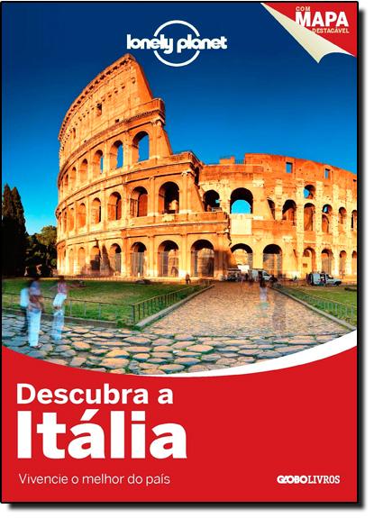 Descubra a Itália: Vivencie o Melhor do País - Coleção Lonely Planet, livro de Varios Autores