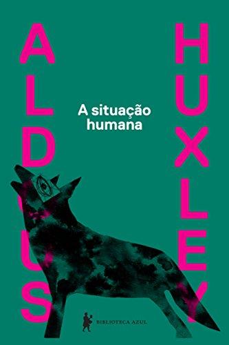 Situação Humana, A, livro de Aldous Huxley
