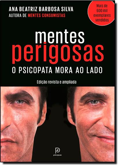 Mentes Perigosas: O Psicopata Mora ao Lado, livro de Ana Beatriz Barbosa Silva