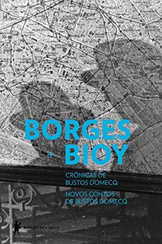 Crônicas de Bustos Domecq. Novos Contos de Bustos Domecq, livro de Jorge Luis Borges, Adolfo Bioy Casares