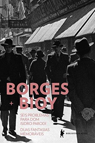 Seis Problemas Para Dom Isidro Parodi. Duas Fantasias Memoráveis, livro de Jorge Luis Borges, Adolfo Bioy Casares