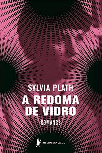 Redoma de Vidro, A: Romance, livro de Sylvia Plath