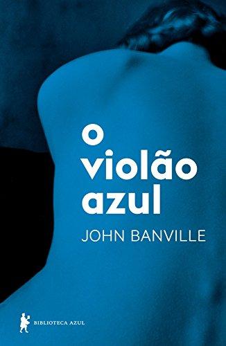 Violão Azul, O, livro de John Banville