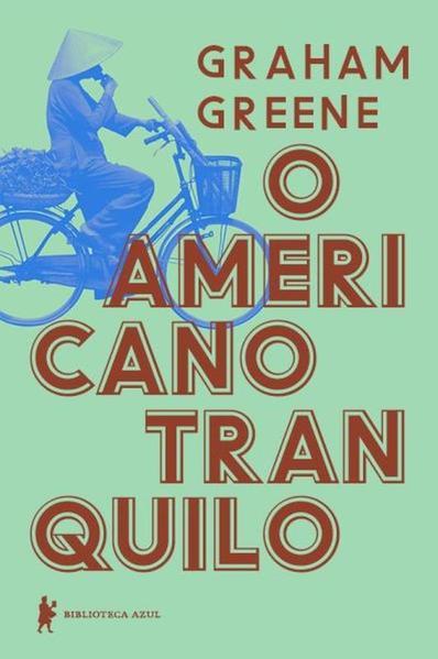 Americano Tranquilo, O - 2 Ed., livro de Graham Greene