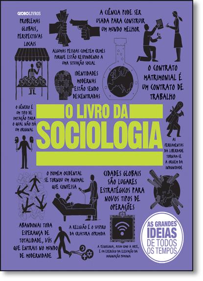 Livro da Sociologia, O - Coleção As Grandes Ideias de Todos os Tempos, livro de Varios Autores