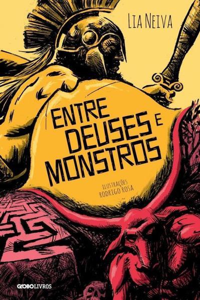 Entre Deuses e Monstros, livro de Lia Neiva