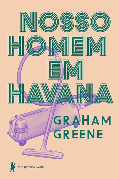 Nosso Homem em Havana, livro de Graham Greene