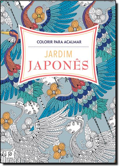 Jardim Japonês: Colorir Para Acalmar, livro de Angela Porter