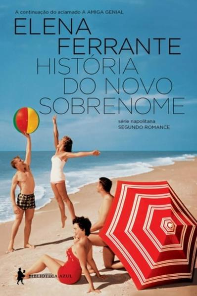 História do Novo Sobrenome - Vol.2 - Série Napolitana, livro de Elena Ferrante