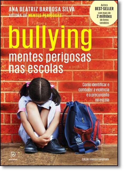 Bullying: Mentes Perigosas nas Escolas, livro de Ana Beatriz Barbosa Silva