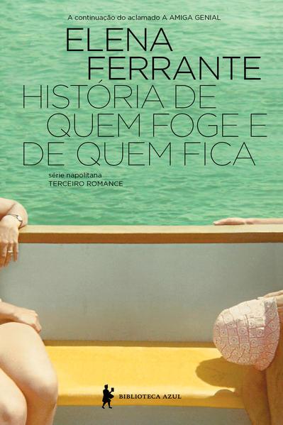 História de Quem Foge e Quem Fica, livro de Elena Ferrante