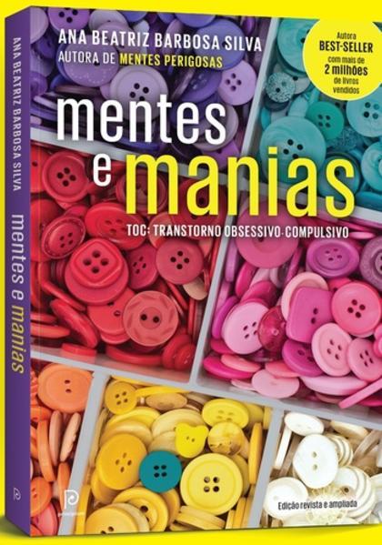 Mentes e Manias: Toc - Transtorno Obsessivo-compulsivo, livro de Ana Beatriz Barbosa Silva