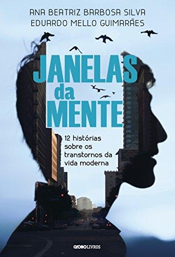 Janelas da Mente, livro de Ana Beatriz Barbosa Silva, Eduardo Mello Guimarães