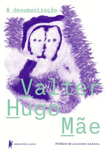 A Desumanização, livro de Valter Hugo Mãe