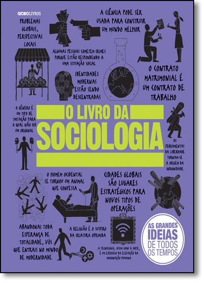 Livro da Sociologia, O - Coleção As Grandes Ideias de Todos os Tempos, livro de Vários Autores
