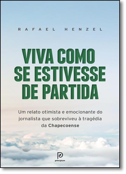 Viva Como se Estivesse de Partida, livro de Rafael Henzel