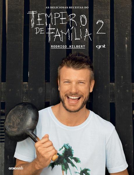 As Deliciosas Receitas do Tempero de Família 2, livro de Rodrigo Hilbert