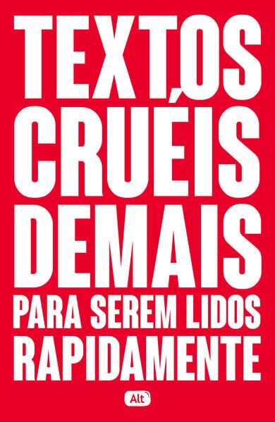 Textos cruéis demais para serem lidos rapidamente, livro de Igor Pires, Gabriela Barreira