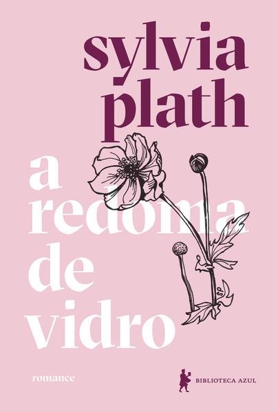 A redoma de vidro. Nova edição, livro de Sylvia Plath
