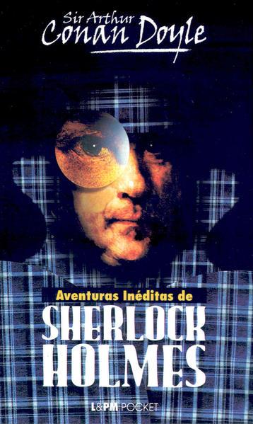 Aventuras inéditas de Sherlock Holmes, livro de Arthur Conan Doyle