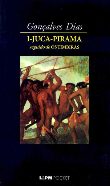 I-juca pirama, livro de Gonçalves Dias