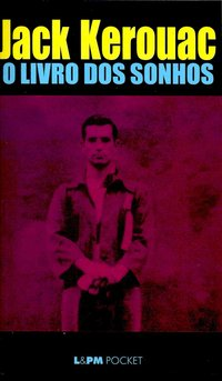 O Livro Dos Sonhos - Coleção L&PM Pocket, livro de Jack Kerouac