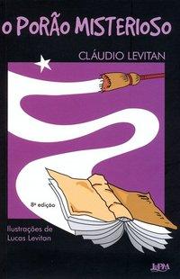 O porão misterioso, livro de Cláudio Levitan