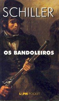 Os Bandoleiros - Coleção L&PM Pocket, livro de Friedrich Schiller