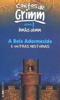 A bela adormecida e outras histórias - vol. I, livro de Irmãos Grimm