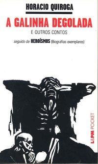 A galinha degolada / heroísmos, livro de Horacio Quiroga