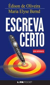 Escreva certo, livro de Édison de Oliveira, Maria Elyse Bernd