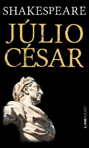 Júlio César - Coleção L&PM Pocket, livro de William Shakespeare