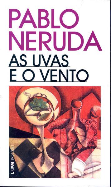 As uvas e o vento, livro de Pablo Neruda